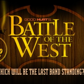Good Hurt's Battle of the West: Battle of the Bands